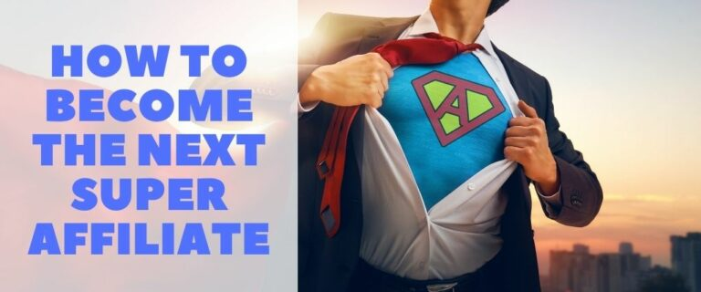 How to Become the Next Affiliate Superstar