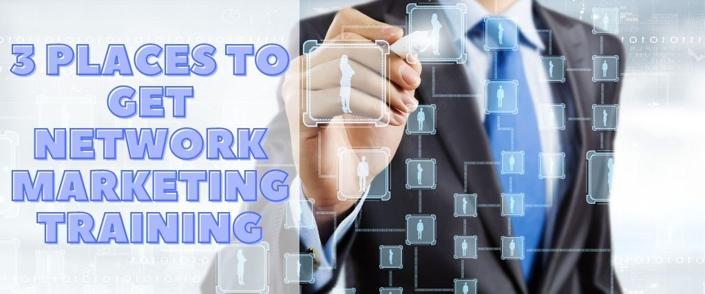3 Places to Get Network Marketing Training